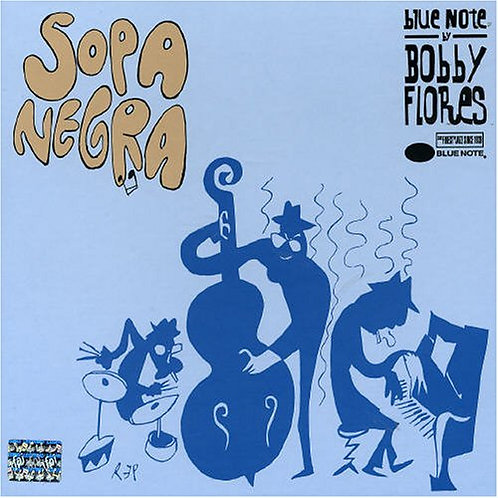 VARIOS CD Sopa Negra (Blue Note by Bobby Flores)