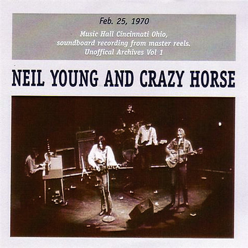 NEIL YOUNG 2xCD Unofficial Archives Vol 1 Feb. 25, 1970 Music Hall Cincinnati