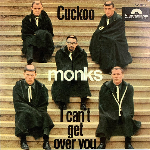 """MONKS 7"""" I Can't Get Over You / Cuckoo"""