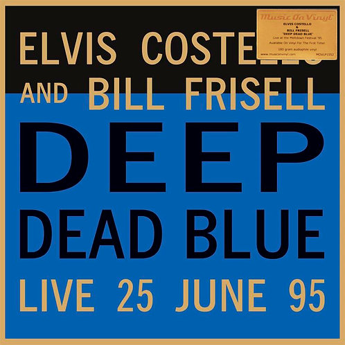 ELVIS COSTELLO AND BILL FRISELL LP Deep Dead Blue - Live 25 June 95 (180 gram)