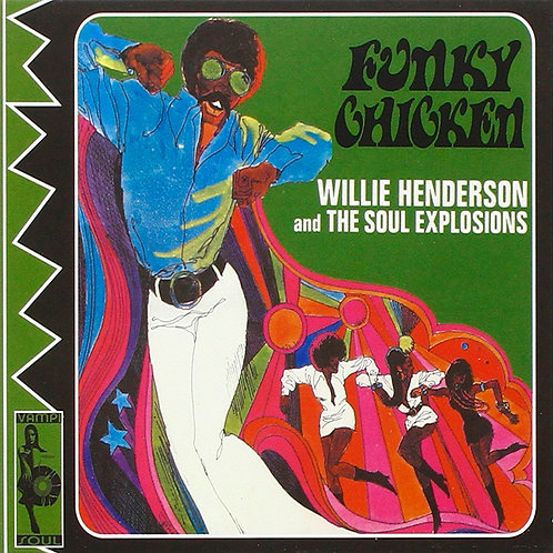WILLIE HENDERSON AND THE SOUL EXPLOSIONS CD Funky Chicken