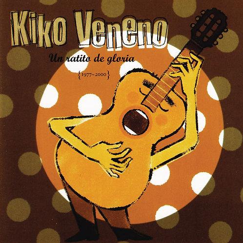KIKO VENENO CD Un Ratito De Gloria (1977-2000)
