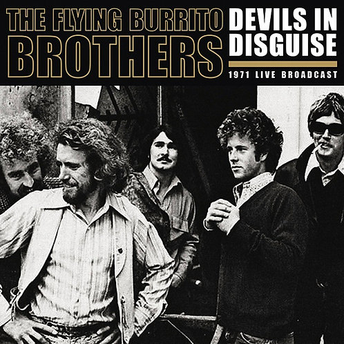 THE FLYING BURRITO BROTHERS 2xLP Devils In Disguise (1971 Live Broadcast)