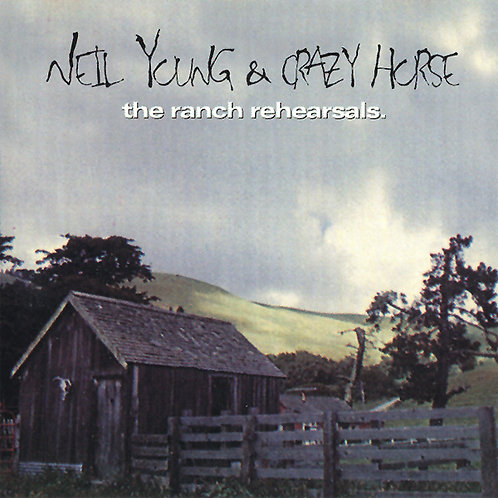 NEIL YOUNG & CRAZY HORSE CD The Ranch Rehearsals