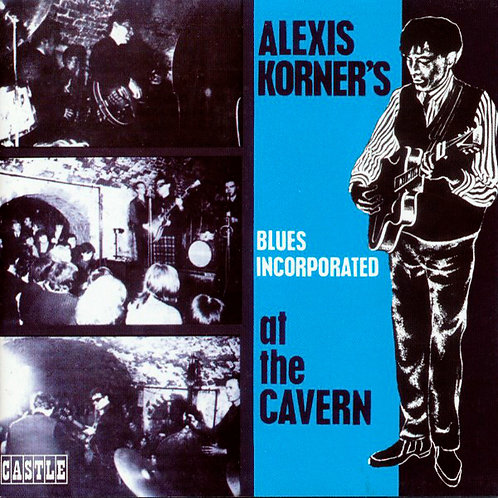 ALEXIS KORNER'S BLUES INCORPORATED CD At The Cavern + Bonus Tracks