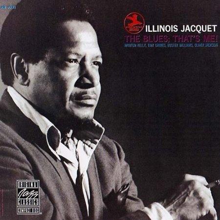 ILLINOIS JACQUET CD The Blues; That's Me!