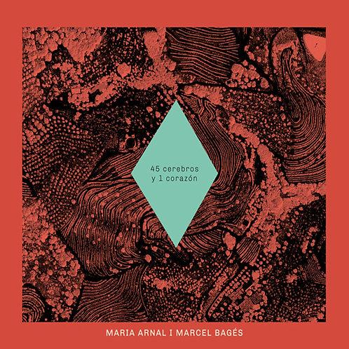 MARIA ARNAL I MARCEL BAGES CD 45 Cerebros Y 1 Corazón
