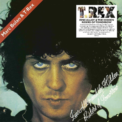 T. REX LP Zinc Alloy And The Hidden Riders Of Tomorrow A Creamed Cage In August