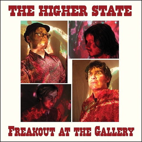 THE HIGHER STATE LP Freakout At The Gallery