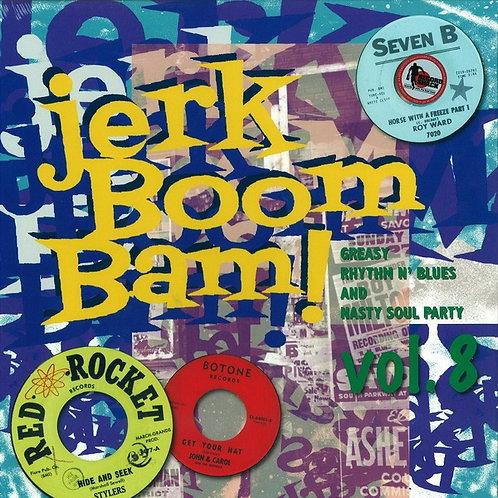 VARIOUS LP Jerk Boom! Bam! Vol 8 Greasy Rhythm & Soul Party