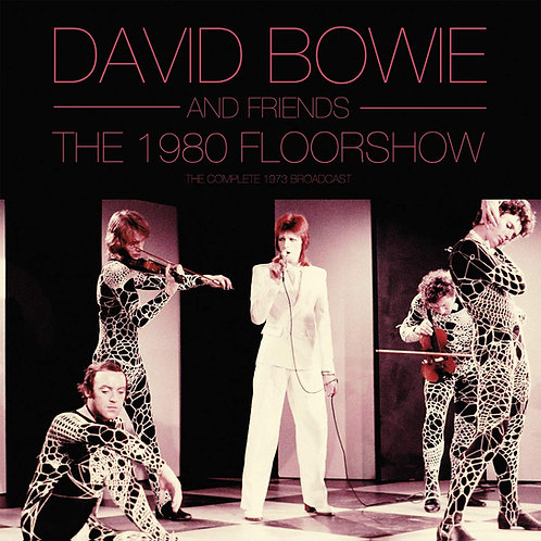 DAVID BOWIE AND FRIENDS 2xLP The 1980 Floor Show (The Complete 1973 Broadcast)