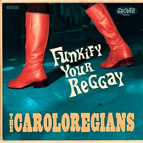 THE CAROLOREGIANS LP Funkify Your Reggay