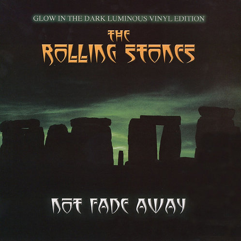 ROLLING STONES LP Not Fade Away (Glow In The Dark Luminous Vinyl Edition)