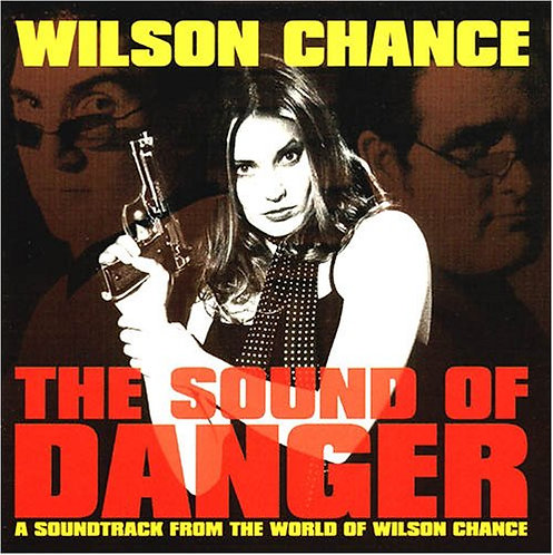 VARIOUS CD Wilson Chance: The Sound Of Danger