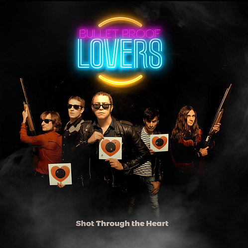 BULLET PROOF LOVERS LP Shot Through the Heart