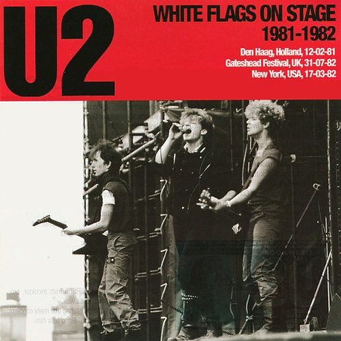 U2 2xCD White Flags On Stage (Live 1981-82)