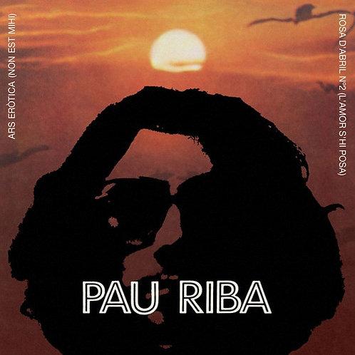 """PAU RIBA 7"""" Ars Eròtica (Non Est Mihi) / Rosa D'Abril (L'Amor S'Hi Posa)"""