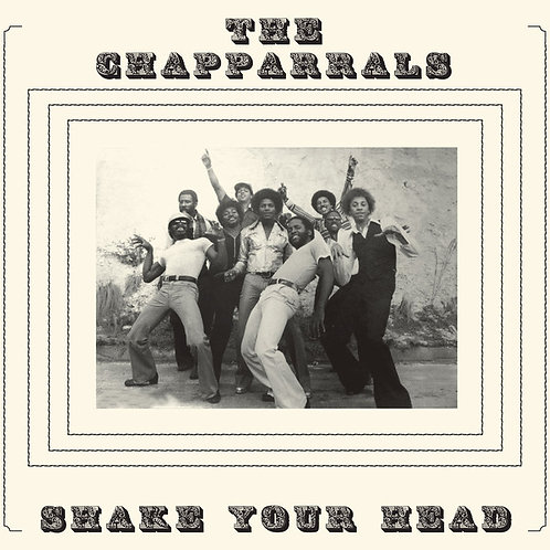 THE CHAPPARRALS LP Shake Your Head