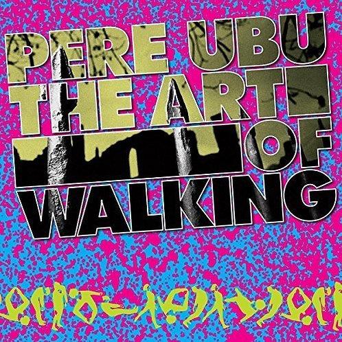 PERE UBU LP The Art Of Walking