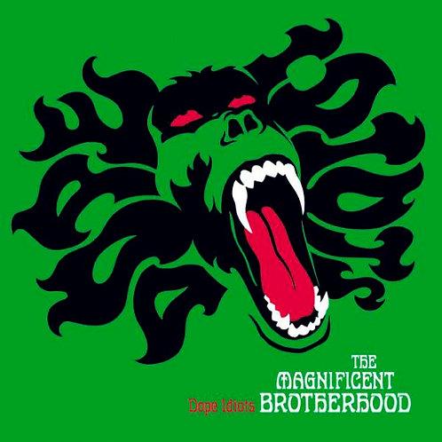 THE MAGNIFICENT BROTHERHOOD LP Dope Idiots