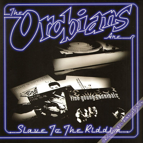 THE OROBIANS LP Slave To The Riddim