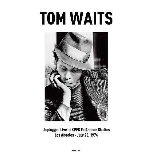 TOM WAITS LP Unplugged Live at KPFK Folkscene Studios Los Angeles July 23, 1974