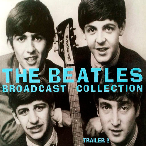 BEATLES 2xCD Broadcast Collection Trailer 2