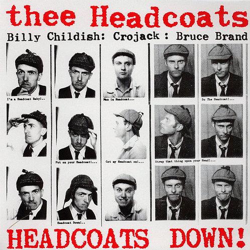 THEE HEADCOATS LP Headcoats Down!