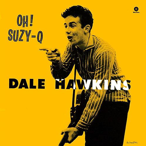 DALE HAWKINS LP Oh! Suzy-Q (180 gram)