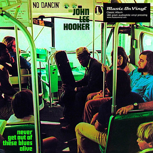 JOHN LEE HOOKER LP Never Get Out Of These Blues Alive