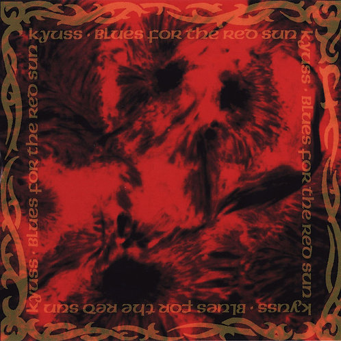 KYUSS LP Blues For The Red Sun