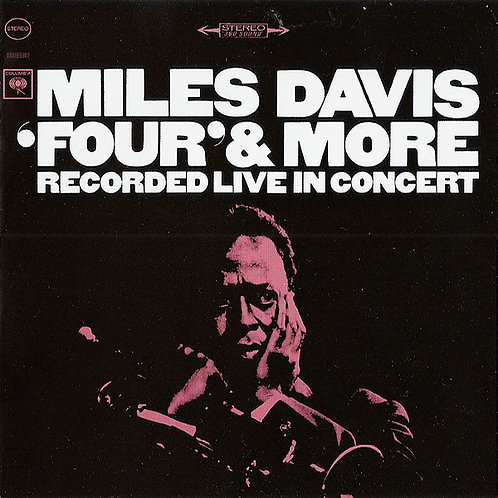 MILES DAVIS CD Four' & More - Recorded Live In Concert