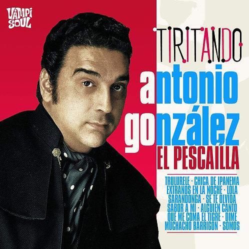 """ANTONIO GONZALEZ """"EL PESCAILLA"""" CD Tiritando"""