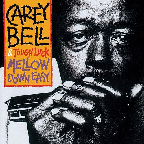 CAREY BELL & TOUGH LUCK LP Mellow Down Easy (180 gram audiophile vinyl)