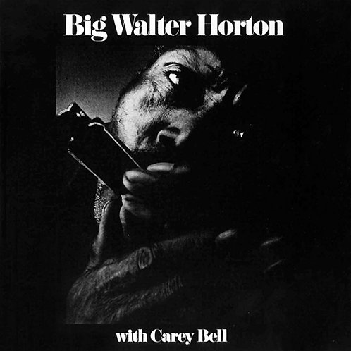 BIG WALTER HORTON CD With Carey Bell