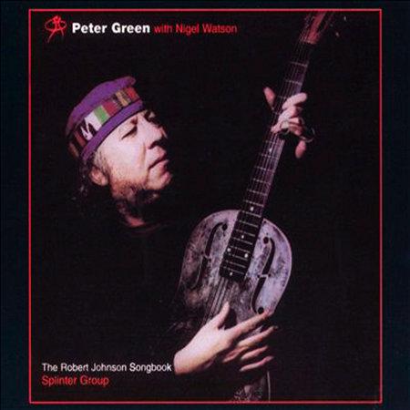 PETER GREEN SPLINTER GROUP CD The Robert Johnson Songbook Digi
