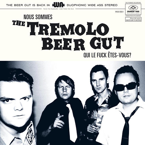 THE TREMOLO BEER GUT LP Nous Sommes The Tremolo Beer Gut Qui Le Fuck Êtes-Vous?