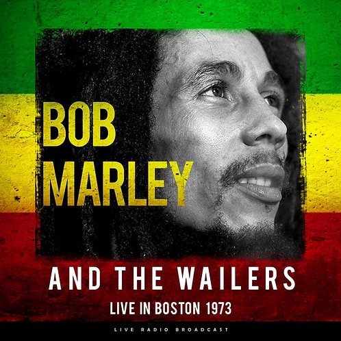 BOB MARLEY AND THE WAILERS LP Live In Boston 1973