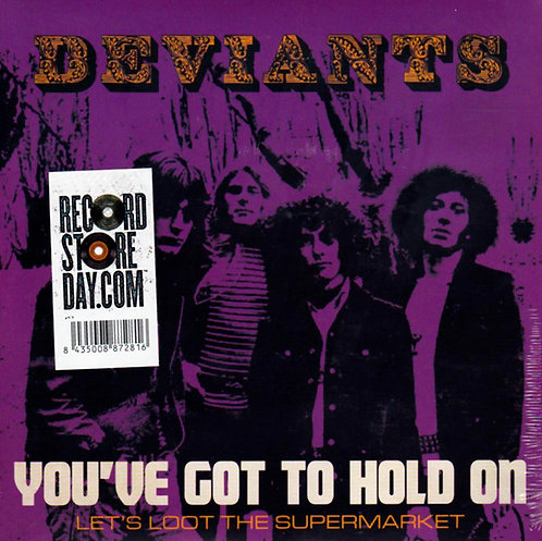 "THE DEVIANTS 7"" You've Got To Hold On (RSD 2016)"