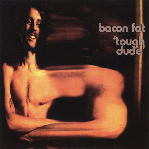 BACON FAT CD Tough Dude