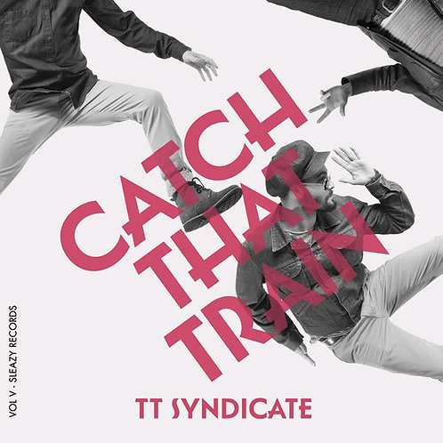 "TT SYNDICATE 7"" Catch That Train (Vol. 5 of 6)"