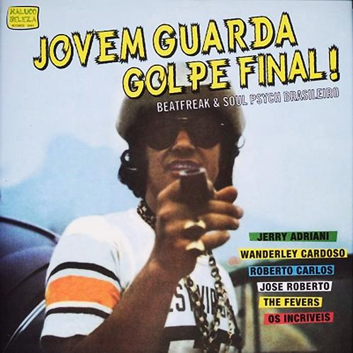 VARIOUS LP Jovem Guarda Golpe Final! (Beatfreak & Soul Psych Brasileiro)