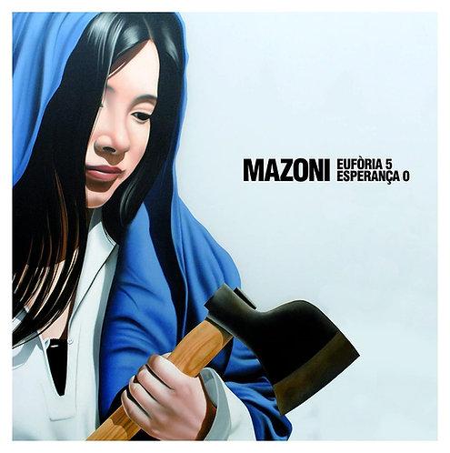 MAZONI LP Eufòria 5 - Esperança 0