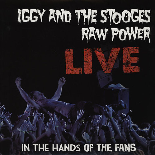 IGGY AND THE STOOGES LP Raw Power Live (In The Hands Of The Fans)