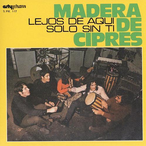 """MADERA DE CIPRES 7"""" Lejos De Aquí / Solo Sin Ti"""