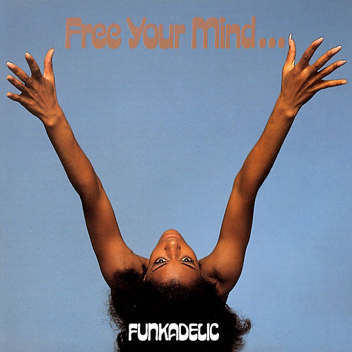 FUNKADELIC LP Free Your Mind And Your Ass Will Follow