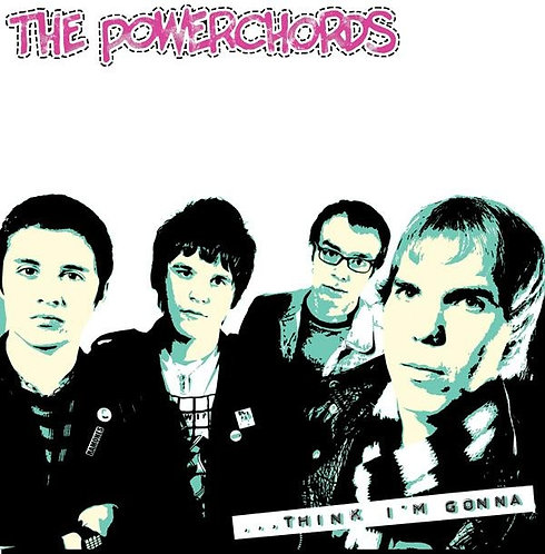 THE POWERCHORDS LP Think I'm Gonna