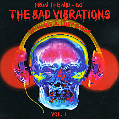 VARIOS CD From The Mid-60' The Bad Vibrations Of 16 U.S.A. Lost Bands Vol. 1