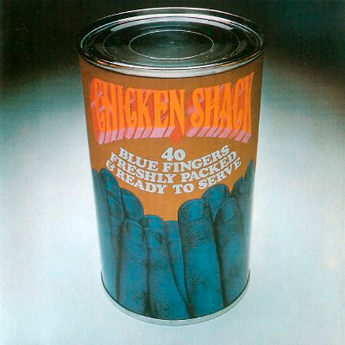 CHICKEN SHACK CD Forty Blue Fingers Freshly Packed And Ready To Serve
