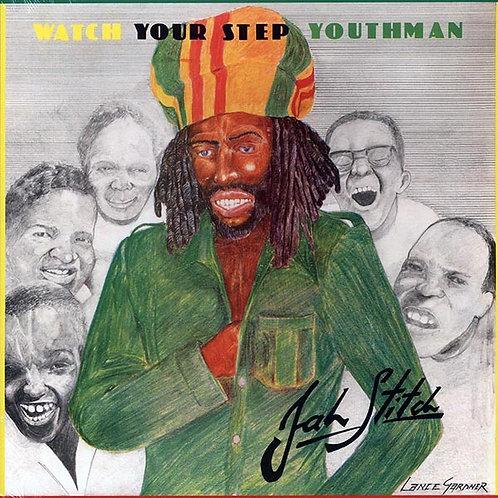 JAH STITCH LP Watch Your Step Youthman
